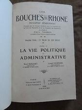 BOUCHES DU RHONE.ENCYCLOPEDIE DEPARTEMENTALE.MASSON.T.V.VIE POLITIQUE & ADMINIST