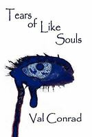 Tears of Like Souls by Conrad, Val , Paperback