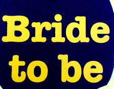 BRIDE TO BE iron on transfers 2 FOR PRICE OF ONE  -print for wedding hen party