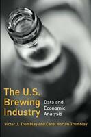 The US Brewing Industry (MIT Press) by Tremblay Victor J Tremblay Carol Horton