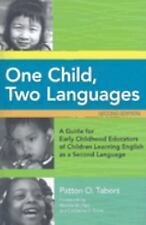 One Child, Two Languages: A Guide for Early Childhood Educators of Children Lea
