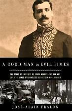 A Good Man in Evil Times: The Story of Aristides de Sousa Mendes -- Th-ExLibrary