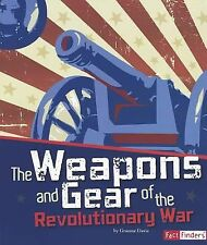 The Weapons and Gear of the Revolutionary War (The Story of the-ExLibrary