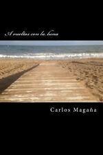 A Vueltas con la Luna by Carlos Magaña (2013, Paperback)