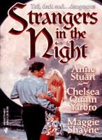 Strangers In The Night By Anne Stuart,Maggie Shayne,Chelsea Quinn Yarbro