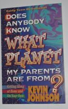 Does Anybody Know What Planet My Parents Are From? by Kevin W. Johnson