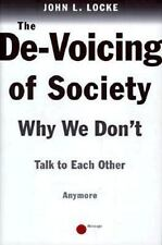 The DE-VOICING OF SOCIETY : WHY WE DON'T TALK TO EACH OTHER ANY MORE-ExLibrary
