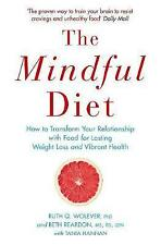 Very Good, The Mindful Diet: How to Transform Your Relationship to Food for Last