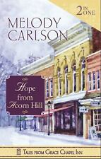 Tales from Grace Chapel Inn: 2-n-1 Hope from Acorn Hill, Melody Carlson, Good Bo