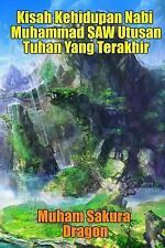 Kisah Kehidupan Nabi Muhammad SAW Utusan Tuhan Yang Terakhir by Muham Dragon...
