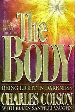 The Body: Being Light in Darkness, Charles Colson, Ellen Santilli Vaughn, 084990