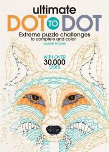 Ultimate Dot to Dot: Extreme Puzzle Challenge Moore, Gareth Good
