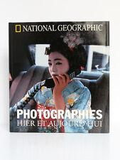 Photographies hier et aujourd'hui.  National Geographic 2000. Relié. Beau livre.