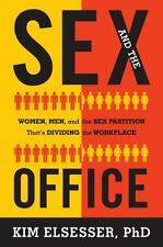 Sex and the Office : Women, Men, and the Sex Partition That's Dividing the...