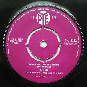"CHICK TED CAMERON GROUP Early In The Morning UK 7"" Joe Meek RGM 7N 15292 EX 1960"
