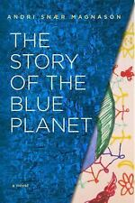 The Story of the Blue Planet - Acceptable - Magnason, Andri Snaer - Hardcover