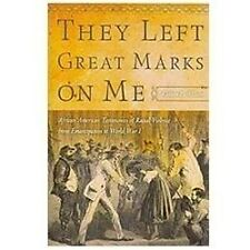 They Left Great Marks on Me : African American Testimonies of Racial Violence...