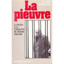 LA PIEUVRE ou La Mafia à la Conquête du Monde 1945-1989 de Claire STERLING 1990