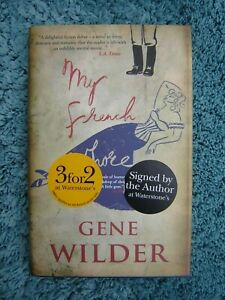 Gene Wilder My French Whore SIGNED 2007 1st Edition HB