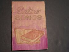 """1950 Stamps-Baxter Gospel Song Book """"Better Songs"""" 138 Pages VG Vntg. Cond."""