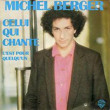 MICHEL BERGER CELUI QUI CHANTE / C'EST POUR QUELQU'UN FRENCH 45 SINGLE