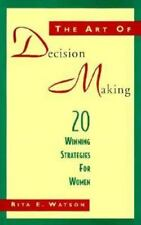 The Art of Decision Making: 20 Winning Strategies for Women by Watson, Rita Esp