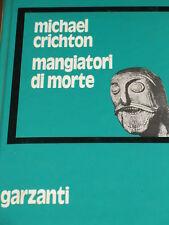 MICHAEL CRICHTON - MANGIATORI DI MORTE 1977 PRIMA EDIZIONE