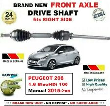 FOR PEUGEOT 208 1.6 BlueHDi 100 Manual 2015->on BRAND NEW FRONT RIGHT DRIVESHAFT