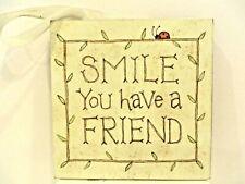 SMILE YOU HAVE A FRIEND PLAQUE