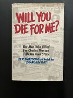Will You Die For Me Tex Watson 1978 Manson Family Murderer Autobiography