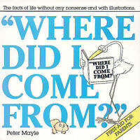 Where Did I Come From? ' Mayle, Peter