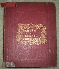 VERY RARE, 1843, 1ST ED, THE BOOK OF SPORTS BRITISH & FOREIGN, HUNTING, FISHING