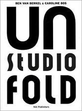 Un Studio: Unfold by Edelkoort, Lidewij, Leach, Neal, Somol, Robert, Wigley, Ma