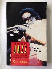 LE GUIDE DU JAZZ 1986 INITIATION HISTOIRE ESTHETIQUE JEAN WAGNER MUSIQUE MUSIC