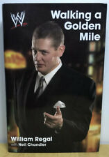 Walking a Golden Mile: by William Regal W/ Neil Chandler Hardcover 2005 RARE WWE