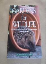 Gardens for Wildlife: Practical advice on how to attract wildlife to your gard,