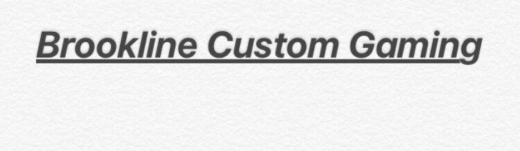 Brookline Custom Gaming