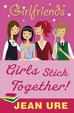 Girlfriends: Girls Stick Together!, Ure, Jean, New Book