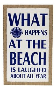 What Happens At The Beach Is Laughed About Burlap Printed Wood Wall Plaque