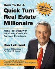 How to Be a Quick Turn Real Estate Millionaire : Make Fast Cash with No Money,