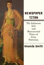 Newspaper Titan: The Infamous Life and Monumental Times of Cissy-ExLibrary