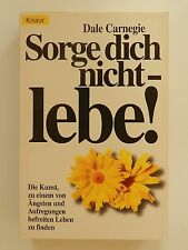 Dale Carnegie Sorge dich nicht lebe Knaur Verlag