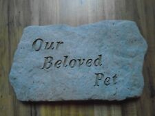 """New listing Kay Berry """" Our Beloved Pet."""" Garden Stone Grave marker Animal Pet Home Decor"""