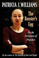 The Rooster's Egg On the Persistence of Prejudice - Patricia J. Williams
