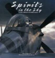 Spirits in the Sky: Classic Aircraft of World War II Bowman, Martin W. Hardcove