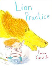 LION PRACTICE Emma Carlisle Brand New! pb 2015 Childrens Collectable Classic