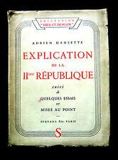EXPLICATIONS de la IIe REPUBLIQUE - Adrien DANSETTE - Ed . SEQUANA 1942