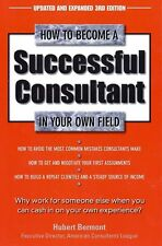 How to Become a Successful Consultant in Your Own Field, 3rd Edition by Hubert B