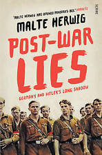 Post-War Lies: Germany and Hitler's Long Shadow by Malte Herwig (Paperback,...