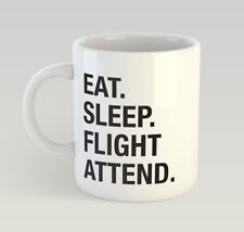 Eat Sleep Flight Attend Funny Mug Gift Novelty Humour Birthday Attendant Steward